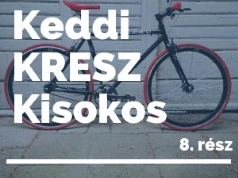 Keddi KRESZ Kisokos - 8. rész