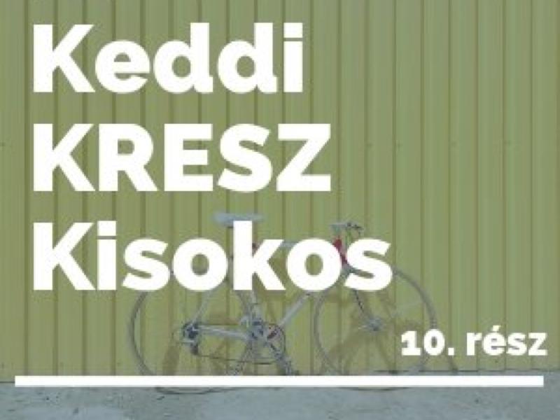 Keddi KRESZ Kisokos - 10. rész