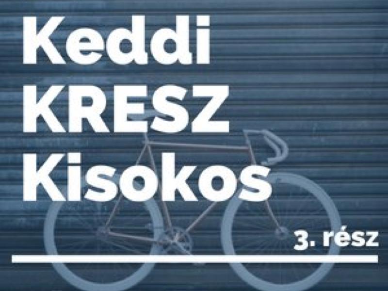 Keddi KRESZ Kisokos - 3. rész